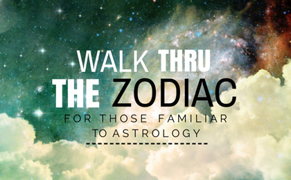 walk thru the zodiac